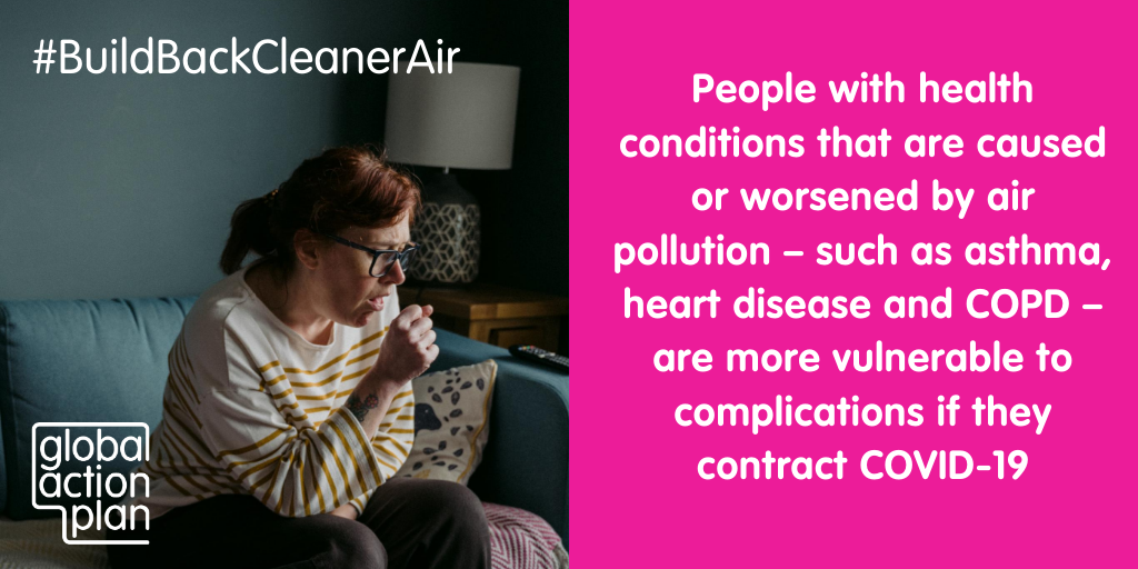 People with health conditions that are caused or worsened by air pollution - such as asthma, heart disease and COPD - are more vulnerable to complications if they contract COVID-19